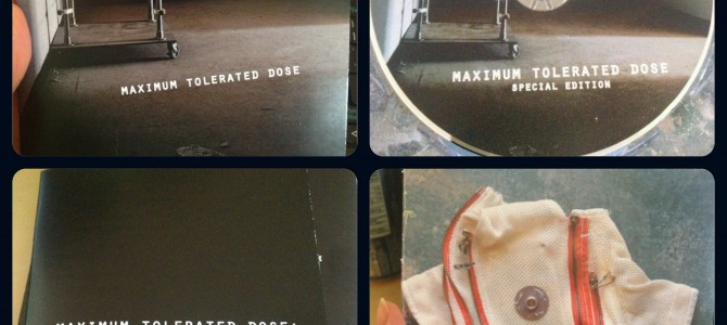 Maximum Tolerated Dose – I got my copy!
